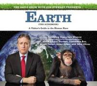 image of The Daily Show with Jon Stewart Presents Earth (The Audiobook): A Visitor's Guide to the Human Race
