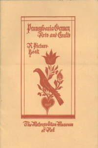 image of PENNSYLVANIA GERMAN ARTS AND CRAFTS-A PICTURE BOOK FROM THE METROPOLITAN  MUSEUM OF ART