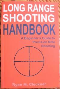 Long Range Shooting Handbook: A Begginner's Guide to Precision Rifle Shooting