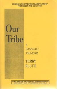 OUR TRIBE: A Baseball Memoir.