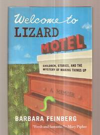 image of WELCOME TO LIZARD MOTEL: CHILDREN, STORIES, AND THE MYSTERY OF MAKING  THINGS UP: A MEMOIR
