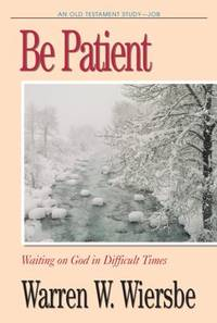 Be Patient : Waiting on God in Difficult Times