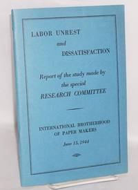 image of Labor Unrest and Dissatisfaction: report of the study made by the special Research Committee