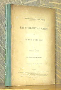 THE STORE-CITY OF PITHOM AND THE ROUTE OF THE EXODUS - THE EGYPT EXPLORATION FUND by Edouard Naville - Hardcover - Fourth edition, revised and enlarged - 1903 - from Andre Strong Bookseller (SKU: 39764)