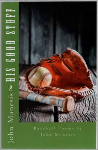 image of His Good Stuff: Baseball Poems