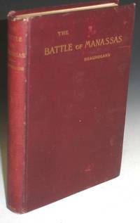 A Commentary on the Campaign and Battle of Manassas, of July 1861, Together with a Summary of the Art of War