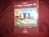 The Story of J.J. Keller & Associates, Inc. Publishing & Services. Neenah, Wisconsin. Creation,...