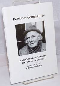 image of Freedom Come-All-Ye. Hamish Henderson, An 80th Birthday Souvenir. Poems and Songs of Hamish Henderson. Special Limited Edition of 600, This is number: 455