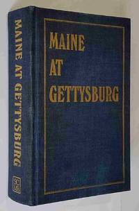Maine at Gettysburg: Report of Maine Commissioners