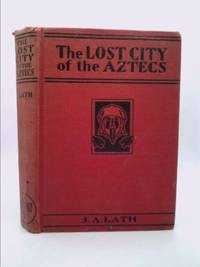 The Lost City of the Aztecs or The Mystery of the Hidden Crater