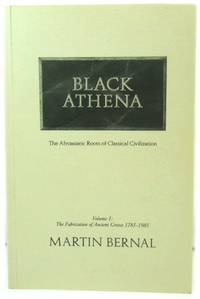 Black Athena: The Afro-Asian Roots of Classical Civilization, Vol. 1: The Fabrication of Ancient Greece 1785-1985: Afro-asiatic Roots of Classical Civilization (Volume 1) by Martin Bernal - Paperback - 1987 - from PsychoBabel & Skoob Books and Biblio.com