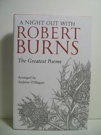 O'Hagan, Andrew   A NIGHT OUT WITH ROBERT BURNS  Signed CDN HCDJ 1st/1st NF