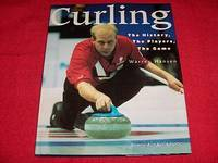 Curling : The History, the Players, the Game by  Warren Hanson - Hardcover - Signed - 2000 - from Laird Books (SKU: SHELFB150)