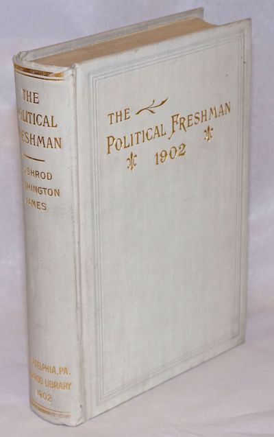 Philadelphia: Bushrod Library, 1902. Hardcover. 569p., first edition, very good condition. Political...