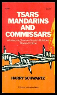 image of TSARS, MANDARINS AND COMMISSARS - A History of Chinese-Russian Relations
