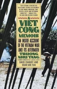 A Vietcong Memoir : An Inside Account of the Vietnam War and Its Aftermath