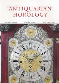 Antiquarian Horology and the Proceedings of the Antiquarian Horological Society. Volume 30. No 3. September 2007