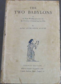 The Two Babylons or The Papal Worship