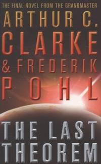 image of The Last Theorem. Arthur C. Clarke & Frederik Pohl