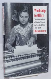 Workshop to office; two generations of Italian women in New York City, 1900-1950