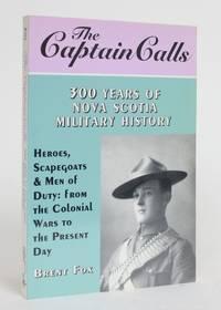 The Captain Calls: 300 Years of Nova Scotia Military History