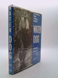 Water Dog : Revolutionary Rapid Training Method