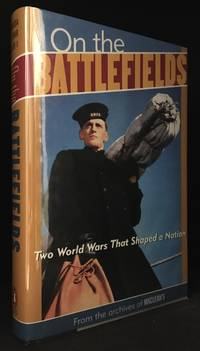 image of On the Battlefields; Two World Wars That Shaped a Nation; Canada at War, Volume II
