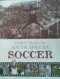 Thirty Years of South African Soccer