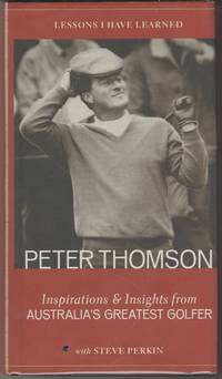 image of Lessons I Have Learned. Peter Thomson: Inspirations and Insights from Australia's Greatest Golfer