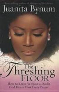 image of The Threshing Floor : The Secrets of Getting God's Attention When You Pray