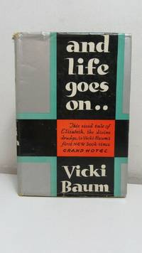 And Life Goes On (1932, Doubleday, Doran 1st Ed. W/ Dj)