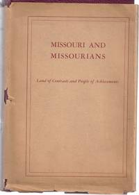 MISSOURI AND MISSOURIANS: LAND OF CONTRASTS AND PEOPLE OF ACHIEVEMENTS