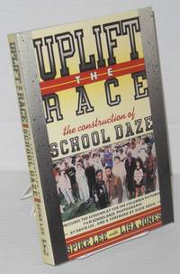 image of Uplift the race; the construction of School Daze