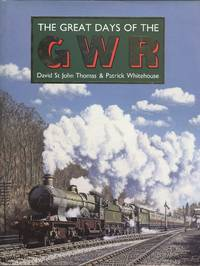 The Great Days of the GWR Great Western Railway