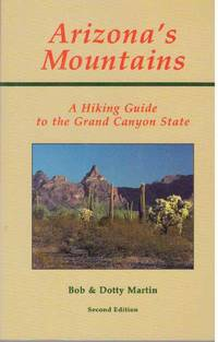 image of ARIZONA'S MOUNTAINS; A Hiking Guide to the Grand Canyon State Park