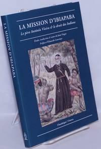 image of La Mission d'Ibiapaba: Le père António Vieira_le droit des Indiens