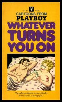 WHATEVER TURNS YOU ON