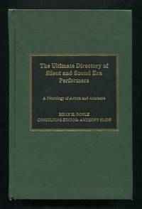 The Ultimate Directory of Silent and Sound Era Performers: A Necrology of  Actors and Actresses