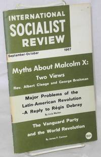 International Socialist Review: vol. 28, no. 5, September-October, 1967, whole number 182: Myths about Malcolm X.
