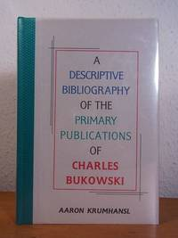 image of A descriptive Bibliography of the primary Publications of Charles Bukowski [numbered Deluxe Edition]