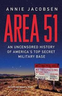 Area 51: An Uncensored History of America's Top Secret Military Base by Annie Jacobsen - Paperback - 2012-02-01 - from Books Express (SKU: 1409136868n)