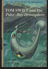 TOM SWIFT AND HIS POLAR-RAY DYNASPHERE