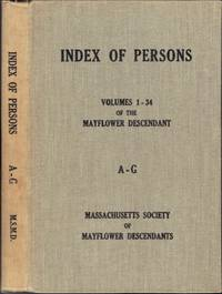 Index of Persons: Volumes 1-34 of the Mayflower Descendant. In two volumes A-G and H-Z
