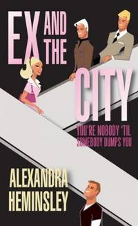Ex and The City by Alexandra Heminsley - Paperback - 2007 - from Manyhills Books and Biblio.com