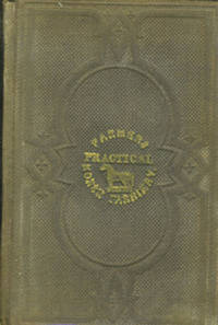 The Farmer's Practical Horse Farriery. Goshen NY Imprint. Containing Practical Rules on Buying, Breeding, Breaking, Lameness, Vicious Habits...to which is Perfixed an Account of the Breeds in the United States