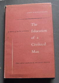 THE EDUCATION OF A CIVILIZED MAN. A Selection of Speeches and Sermons.