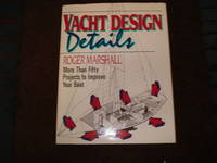 Yacht Design Details. More Than Fifty Projects to Improve Your Boat.