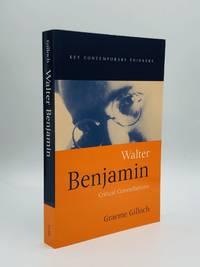 WALTER BENJAMIN: Critical Constellations