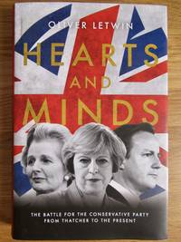 Hearts and Minds: The Battle for the Conservative Party from Thatcher to the Present by Oliver Letwin - 2017