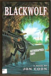 BLACKWOLF Autographed Copy by  Jon Coon - Paperback - Signed First Edition - 1999 - from Ravenswood Books and Biblio.co.uk